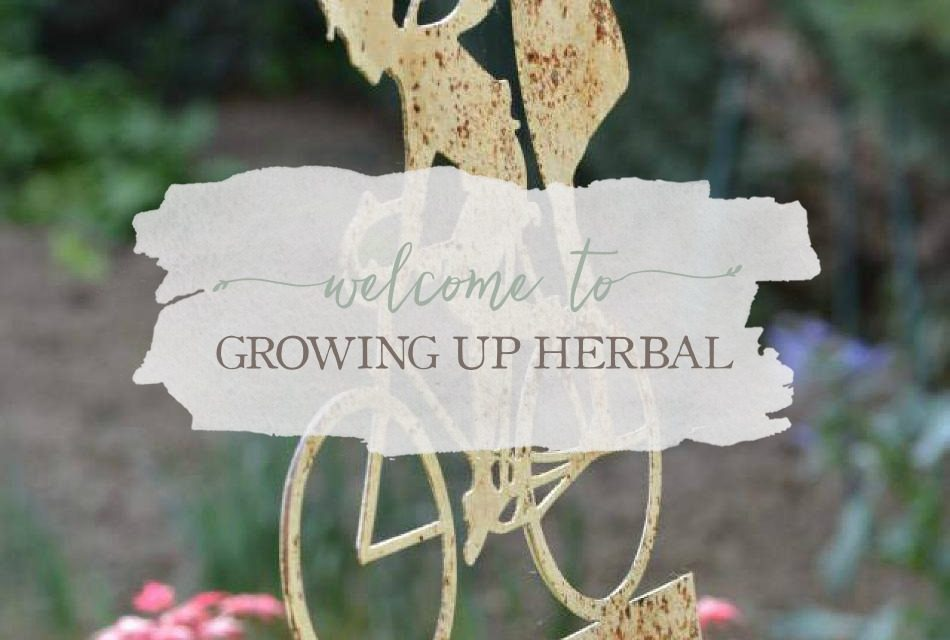Welcome To Growing Up Herbal!