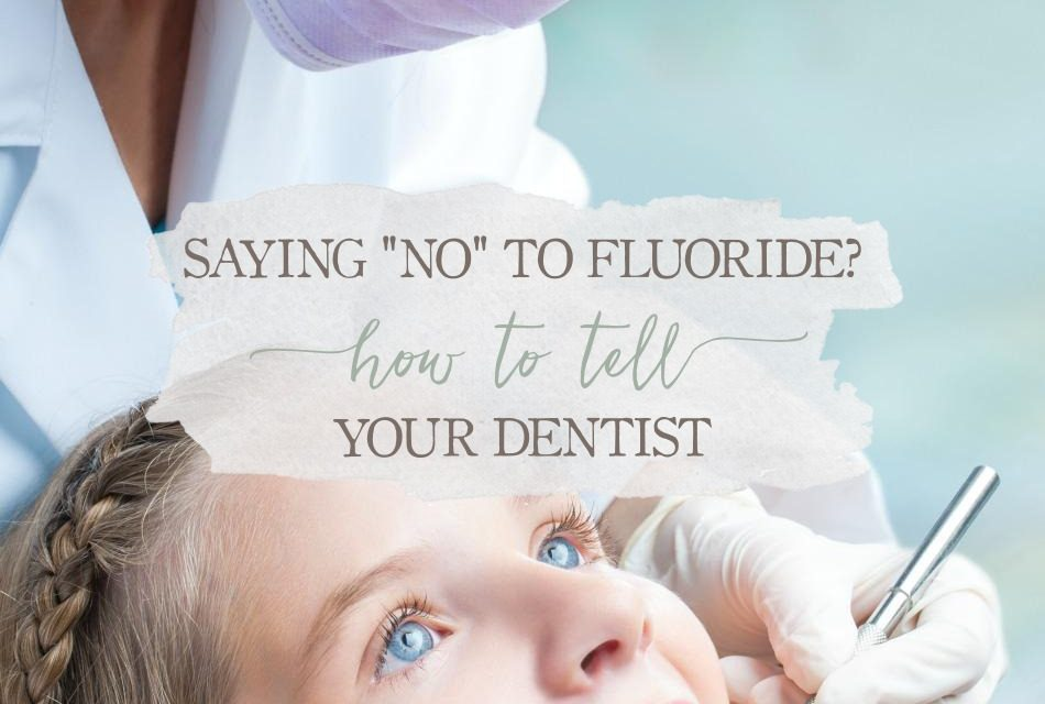 Saying No To Fluoride? How To Tell Your Dentist