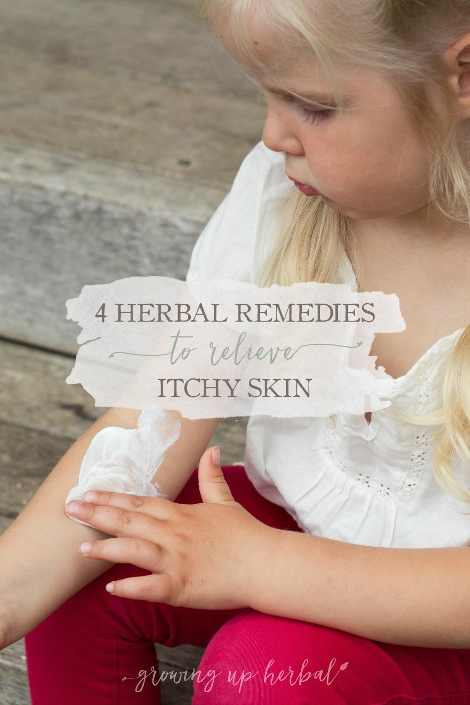 4 Herbal Remedies To Relieve Itchy Skin - GrowingUpHerbal