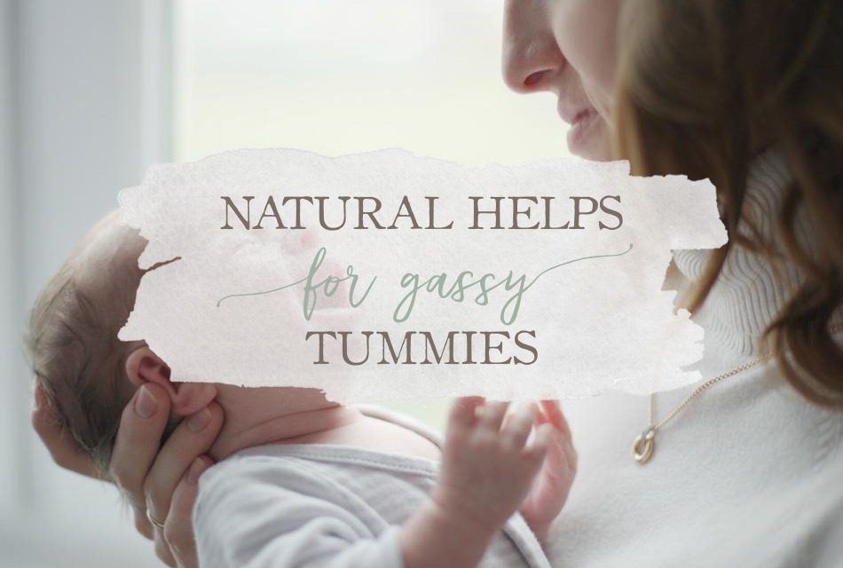 Natural Helps For Gassy Tummies