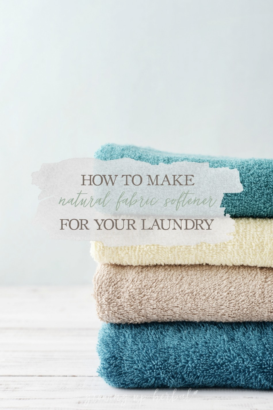 How To Make Natural Fabric Softener For Your Laundry | Growing Up Herbal | Cut out some harmful toxins by making your own homemade fabric softener!