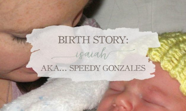 Birth Story: Isaiah – AKA… Speedy Gonzales