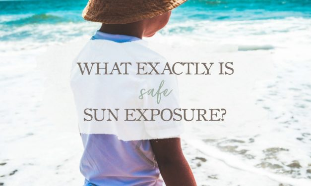 What Exactly Is SAFE Sun Exposure?