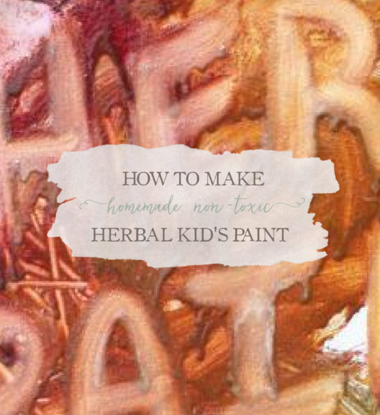 How To Make Homemade, Non-Toxic Herbal Kid's Paint