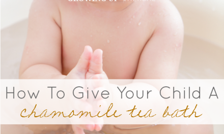 How To Give Your Child A Chamomile Tea Bath