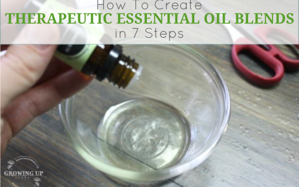 How To Create Therapeutic Essential Oil Blends in 7 Steps