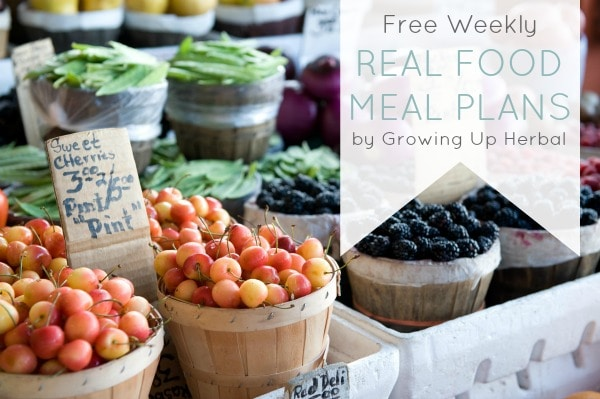 Free Weekly Real Food Meal Plans | Growing Up Herbal