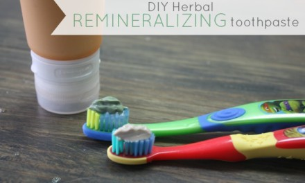 How To Make An Herbal Remineralizing Toothpaste Even When You're Pressed For Time