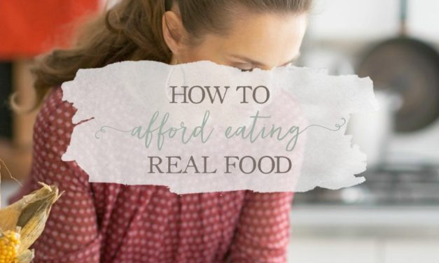 How To Afford Eating Real Food