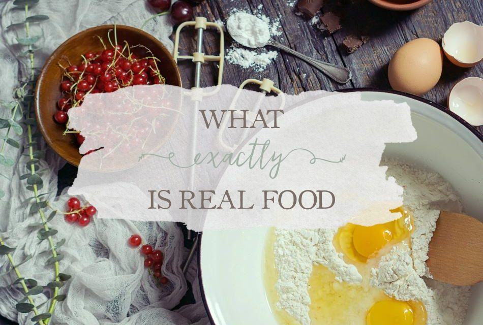 What Exactly Is Real Food?