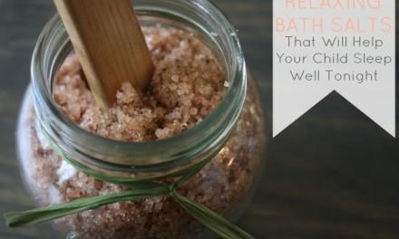 Relaxing Bath Salts That Will Help Your Children Sleep