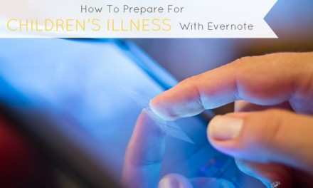 How To Prepare For Children's Illnesses With Evernote