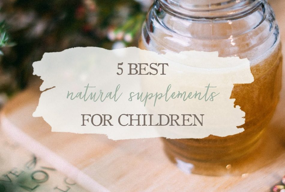Nutrition For Kids: 5 Best Natural Supplements For Children