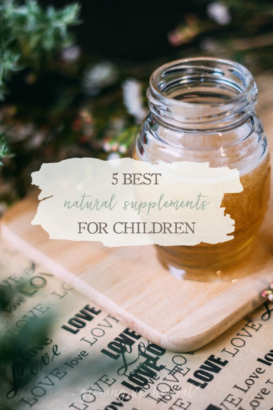 5 Best Natural Supplements For Children | Growing Up Herbal | Ever wondered which supplements you should be giving your kids? If so, here are 5 of the best to start with!