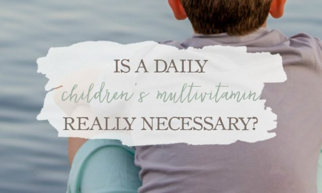 Nutrition For Kids: Is A Daily Children's Multivitamin Really Necessary?