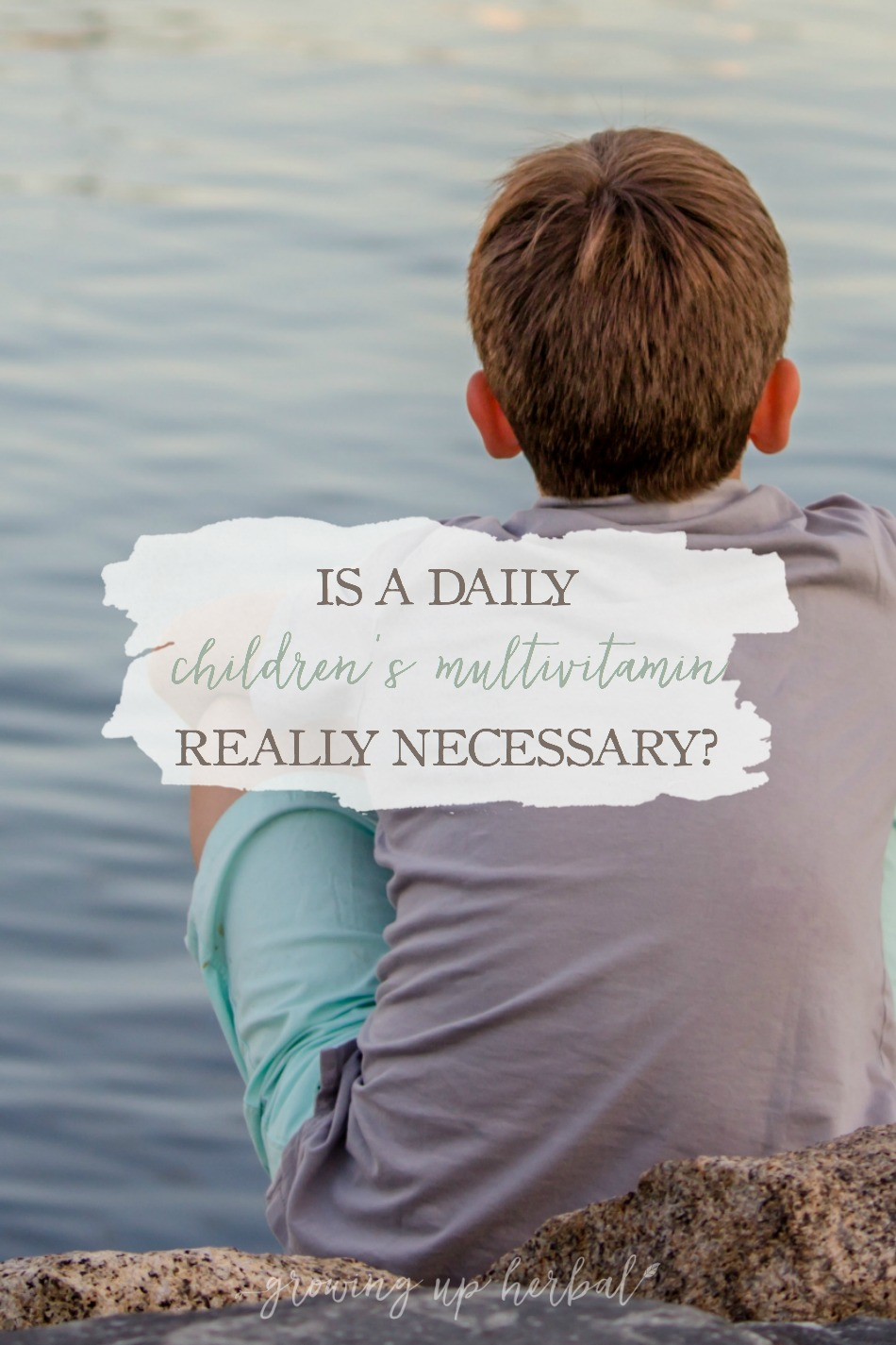Is A Daily Children's Multi-Vitamin Really Necessary? | Growing Up Herbal | Every wonder if your kids really need a daily vitamin?