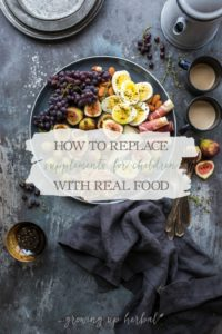 Nutrition For Kids: How To Replace Supplements For Children With Real Foods | Growing Up Herbal | Replace children's supplements with these healthy real foods!