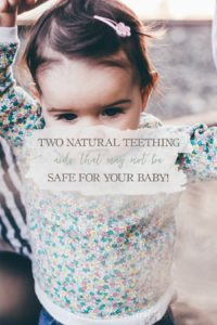 "Two Natural Teething Aids That May Not Be Safe For Your Baby | Growing Up Herbal | These two commonly used ""natural"" teething aids may not be safe for your baby. Find out why!"