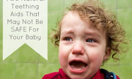 Two Natural Teething Aids That May Not Be Safe For Your Baby