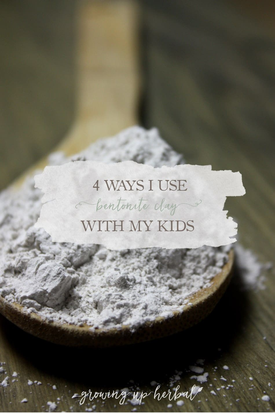 4 Ways I Use Bentonite Clay With My Kids