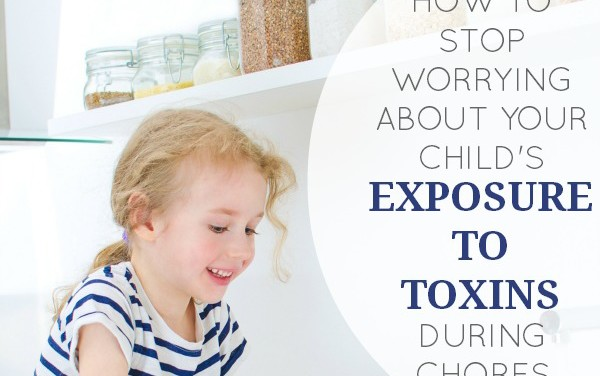 How To Stop Worrying About Your Child's Exposure To Toxins During Chores
