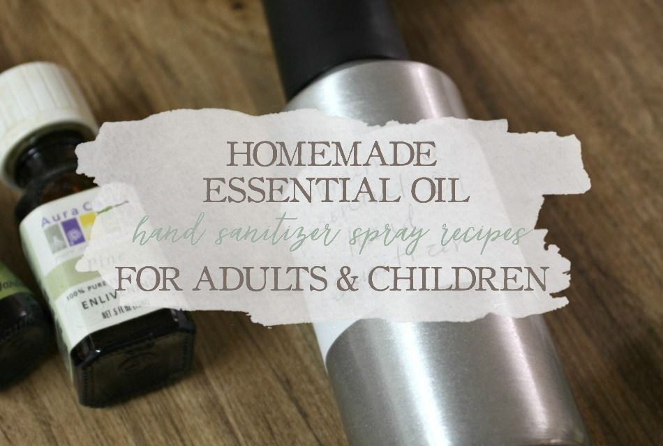 Homemade Essential Oil Hand Sanitizer Recipes For Adults & Children