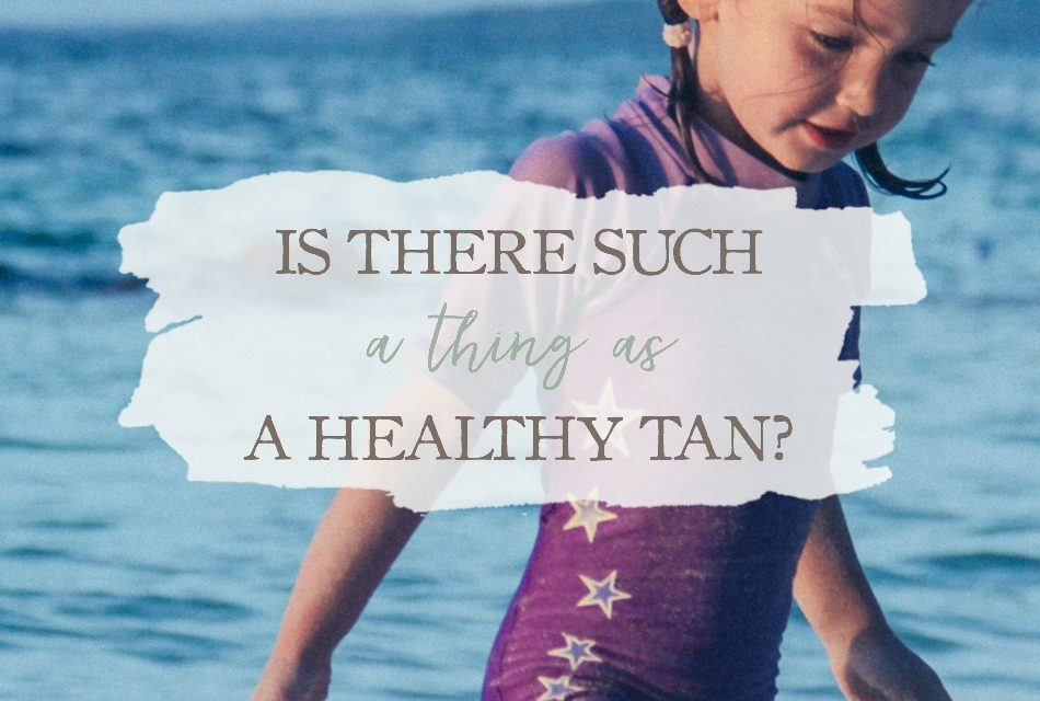 Is There Such A Thing As A Healthy Tan?