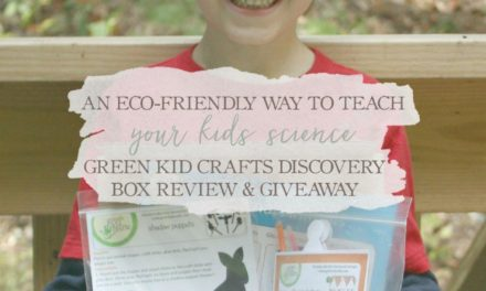 An Eco-Friendly Way To Teach Your Kids Science – Green Kid Crafts Discovery Box Review & Giveaway