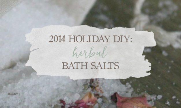 2014 DIY Holiday: Herbal Bath Salts
