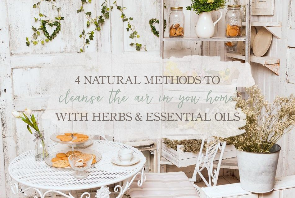 4 Natural Methods To Cleanse The Air In Your Home With Herbs And Essential Oils