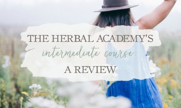 The Herbal Academy's Intermediate Herbal Course: A Review