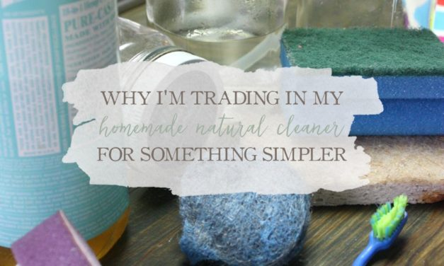 Why I'm Trading In My Homemade Natural Cleaners For Something Simpler