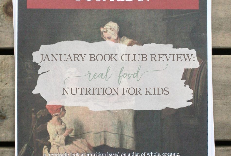 January Book Club Review: Real Food Nutrition For Kids