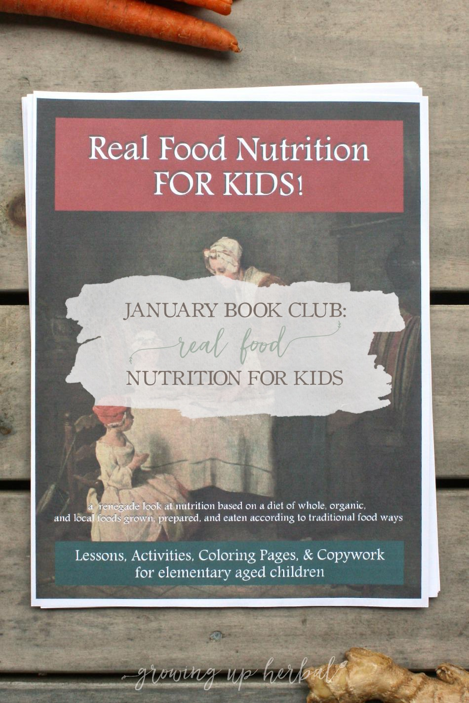 January Book Club: Real Food Nutrition For Kids | Growing Up Herbal | Making the switch to real food can be a challenge, especially when getting kids on board. Learn how to help them understand and want to eat real food with this month's book club book!