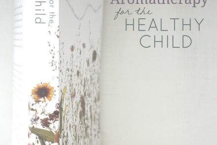 February Book Club Review: Aromatherapy for the Healthy Child| Growing Up Herbal | Interested in learning about using essential oils for children? Check out the review of this essential oil resource that's specifically for children.