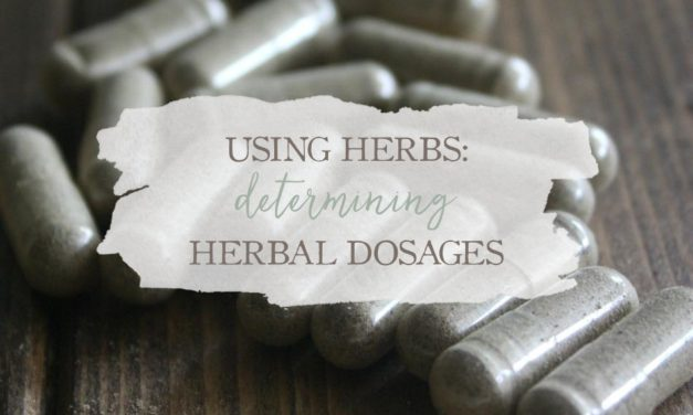 Using Herbs: Determining Herbal Dosages