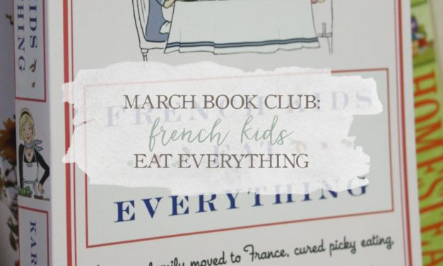 March Book Club Selection: French Kids Eat Everything