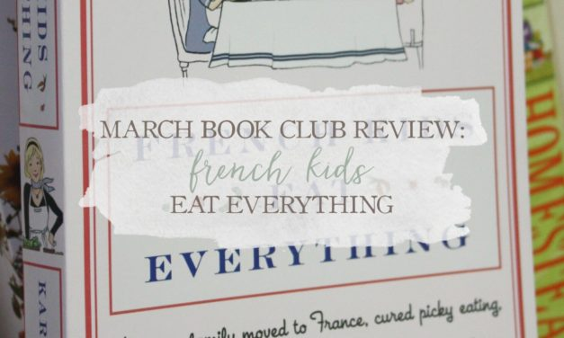 March Book Club Review: French Kids Eat Everything