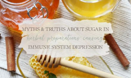 Myths & Truths About Sugar In Herbal Preparations Causing Immune System Depression