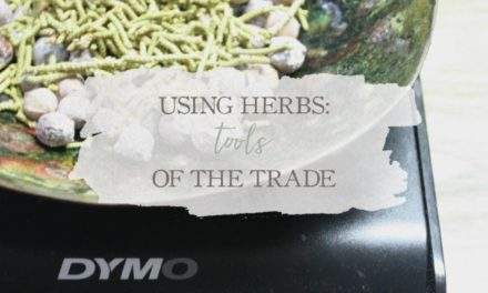 Using Herbs: Tools Of The Trade