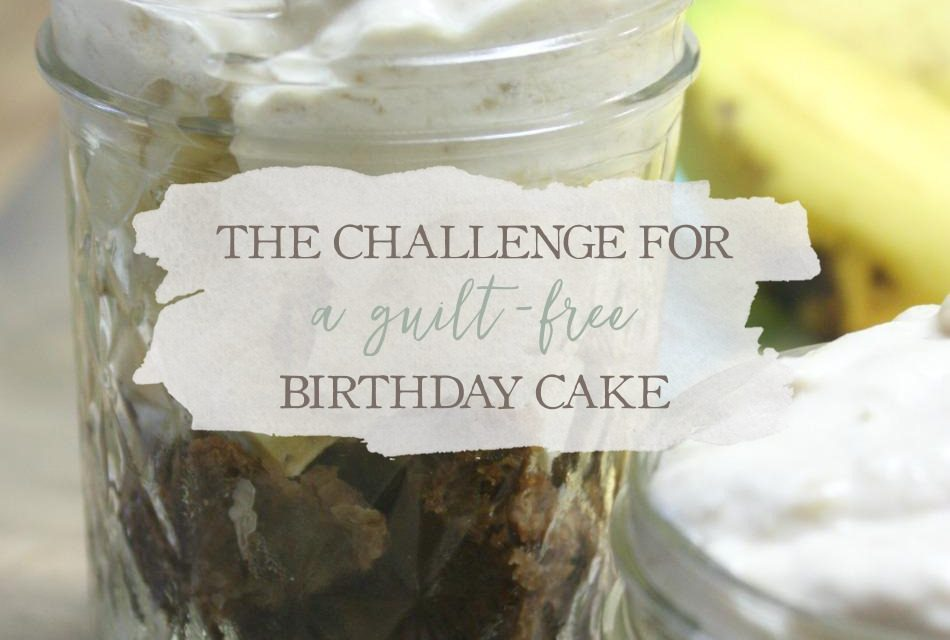 The Challenge For A Guilt-Free Birthday Cake