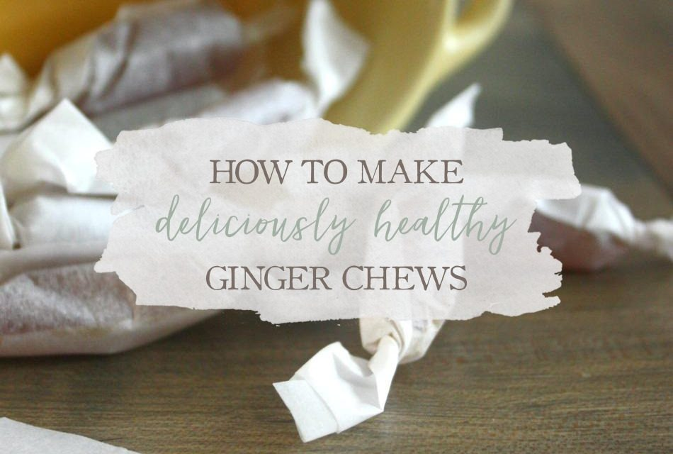 How To Make Deliciously Healthy Ginger Chews