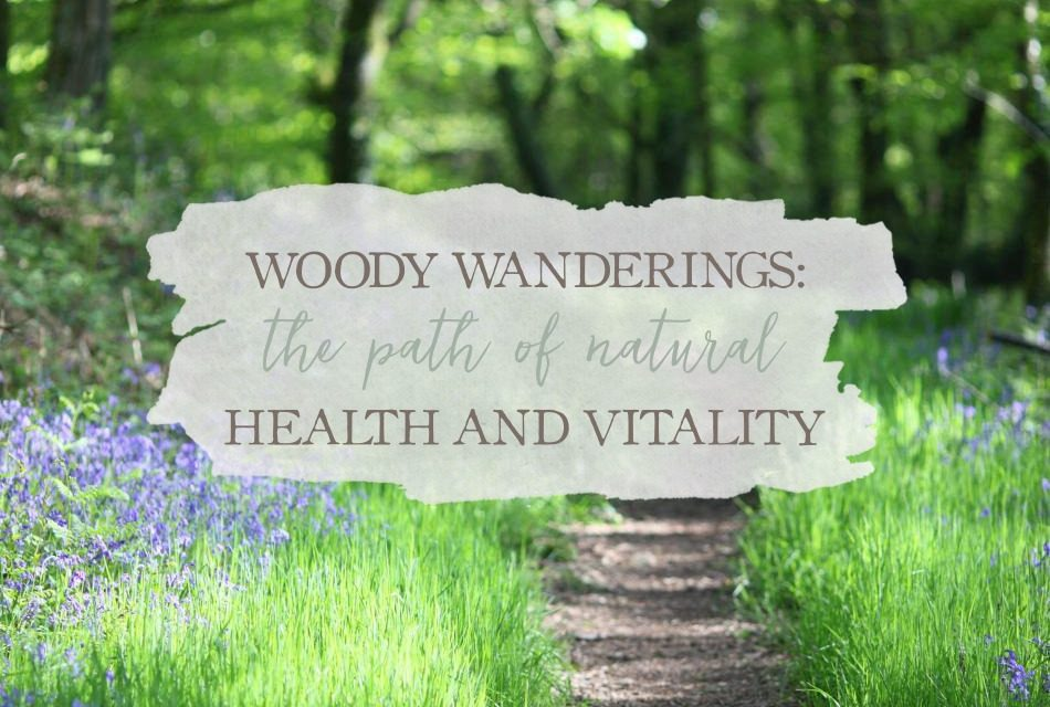 Woody Wanderings: The Path of Natural Health And Vitality