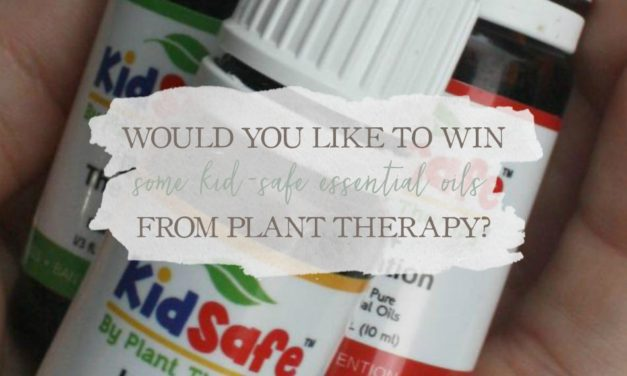 Would You Like To Win Some KidSafe Essential Oils From Plant Therapy? Here's How!