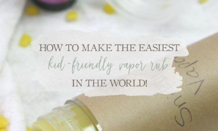 How To Make The Easiest Kid-Friendly Vapor Rub In The World
