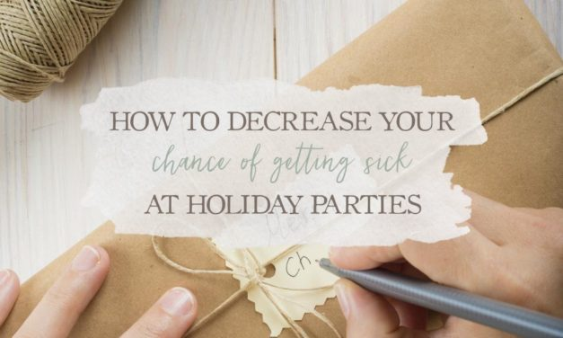 How To Decrease Your Chance Of Getting Sick At Holiday Parties