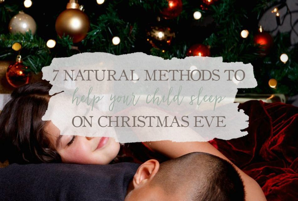 7 natural methods to help your child sleep on christmas eve - How To Go To Sleep On Christmas Eve