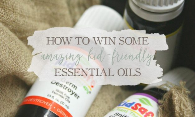 How To Win Some Amazing Kid-Friendly Essential Oils