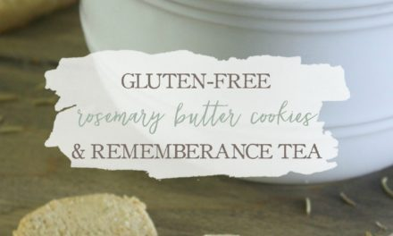 Afternoon Tea: Gluten-Free Rosemary Butter Cookies & Remembrance Tea