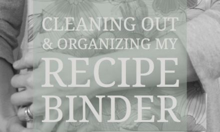 Meal Planning Monday: Cleaning Out & Organizing My Recipe Binder